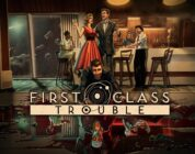 First Class Trouble – closed alpha trailer