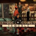 First Class Trouble Images